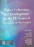 Policy Coherence for Development in the EU Council Strategies for the Way Forward