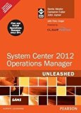 System Center 2012 Operations Manager Unleashed, 2/e