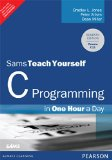 C Programming in One Hour a Day: Sams Teach Yourself, 7/e