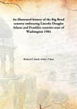 An illustrated history of the Big Bend countryembracing Lincoln Douglas Adams and Franklin c...