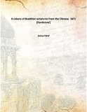 A catena of Buddhist scriptures from the Chinese 1871 [Hardcover]