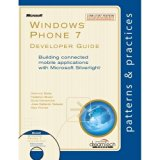 WINDOWS PHONE 7 DEVELOPER GUIDE: BUILDING CONNECTED MOBILE APPLICATIONS WITH MICROSOFT SILVE...