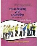 Team Building and Leadership: With Text and Cases