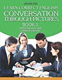 Learn Correct English Conversation Part - 3 [Paperback] [Jan 01, 2013] S.P Singh