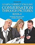 Learn Correct English Conversation Part - 4 [Paperback] [Jan 01, 2013] S.P Singh