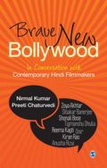 Brave New Bollywood : In Conversation with Contemporary Hindi Filmmakers