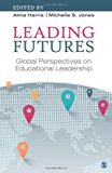 Leading Futures: Global Perspectives on Educational Leadership