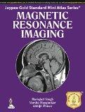 Magnetic Resonance Imaging (Jaypee Gold Standard Mini Atlas)