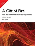 Gift Of Fire : Social, Legal, And Ethical Issues For Computing Technology