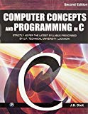 Computer Concepts And Programming In C (U. P. Technical University, Lucknow)