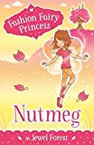 Fashion Fairy Princess: Nutmeg in Jewel Forest [Paperback] SUZANNE WEYN