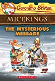 The Mysterious Message (Geronimo Stilton Micekings #5) [Paperback] [Jan 01, 2017] SUZANNE WEYN