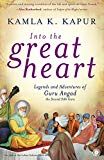 Into the Great Heart Legends and Adventures of Guru Angad the Second Sikh Guru