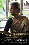 The Engaged Observer: The Selected Writings of Shanta Gokhale