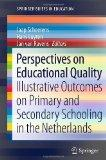 Perspectives on Educational Quality: Illustrative Outcomes on Primary and Secondary Schoolin...