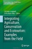 Integrating Agriculture, Conservation and Ecotourism: Examples from the Field (Issues in Agr...