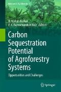 Carbon Sequestration Potential of Agroforestry Systems : Opportunities and Challenges
