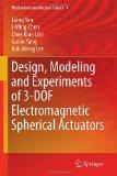 Design, Modeling and Experiments of 3-DOF Electromagnetic Spherical Actuators (Mechanisms an...