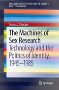 The Machines of Sex Research: Technology and the Politics of Identity, 1945-1985 (SpringerBr...