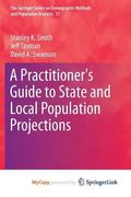 Practitioner's Guide to State and Local Population Projections