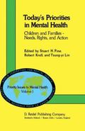 Today's Priorities in Mental Health : Children and Families -- Needs, Rights and Action