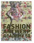 Antwerp! Fashion! Academy! : 50 Years of Fashion Academy
