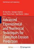 Advanced Experimental and Numerical Techniques for Cavitation Erosion Prediction