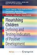 Flourishing Children : Defining and Testing Indicators of Positive Development