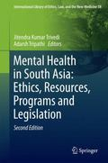 Mental Health in South Asia: Ethics, Resources, Programs and Legislation