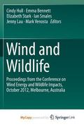 Wind and Wildlife : Proceedings from the Conference on Wind Energy and Wildlife Impacts, Oct...