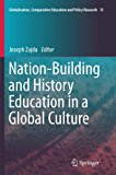 Nation-Building and History Education in a Global Culture (Globalisation, Comparative Educat...