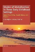 Shades of Globalization in Three Early Childhood Settings