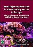Investigating Diversity in the Banking Sector: Key Developments, Performance and Role of Coo...