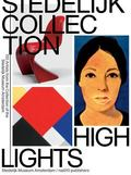Stedelijk Collection Highlights: 150 Artists from the Collection of the Stedelijk Museum Ams...