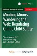 Minding Minors Wandering the Web : Regulating Online Child Safety