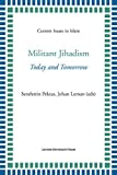 Militant Jihadism: Today and Tomorrow (Current Issues in Islam)