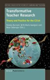 Transformative Teacher Research: Theory and Practice for the C21st
