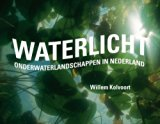 Waterlicht: onderwaterlandschappen in Nederland