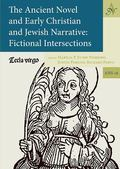 Ancient Novel and Early Christian and Jewish Narrative: Fictional Intersections