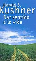 Dar sentido a la vida/ Make Sence to Life (Spanish Edition)