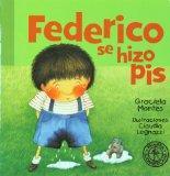 Federico se hizo pis (Federico Crece/ Federico Grows) (Spanish Edition)