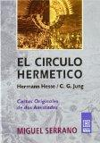 El Circulo Hermetico/ a Record of Two Friends: De Hermann Hesse a C.g Jung/ C.g. Jung and He...