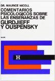 Comentarios Psicologicos sobre la ensenanzas de Gurdjieff and Ouspensky/ Psychological Comme...