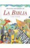 Historias inolvidables de La Biblia/ Unforgettable Bible Stories (Spanish Edition)