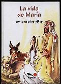 La vida de Maria contada a los ninos/The life of Mary told to the Children