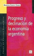 Progreso Y Declinacion De LA Economia Argentina UN Analisis Historico Institucional