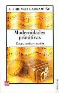 Modernidades primitivas: tango, samba y nacion (Spanish Edition)
