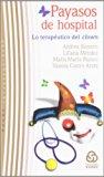 Payasos de hospital. Lo terapéutico del clown. A. Romero, L. Méndez, M. Bianco y V. castro A...