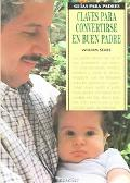 Claves para convertirse en buen padre/ Keys to become a good Father