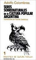Seres Sobrenaturales De LA Cultura Popular Argentina/Supernatural Beings of the Popular Cult...
